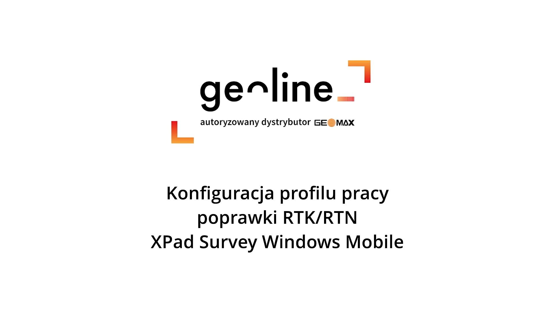 Konfiguracja profilu pracy poprawki RTK:RTN – XPad Survey Windows Mobile